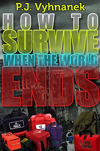 How To Survive When The World Ends  The Survival Quest A Post Apocalyptic Fiction A Untold Book Guide Covers Survival A Blueprint For Survival Quest As The Collapse Post Apocalyptic Fiction pdf epub download ebook