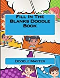 Fill In The Blanks Doodle Book