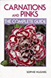 Carnations and Pinks: The Complete Guide