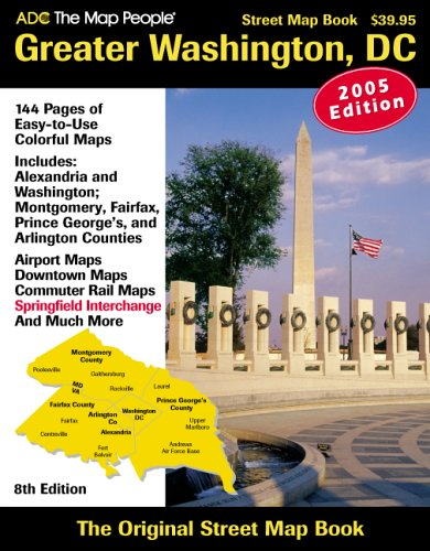 Read Online ADC The Map People 2005 Greater Washington, DC: Street Map Book (8th Edition) pdf epub