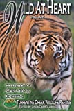 img - for Wild At Heart: Benefiting Turpentine Creek Wildlife Refuge book / textbook / text book