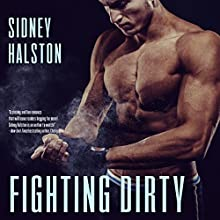 Fighting Dirty: Worth the Fight Series Audiobook by Sidney Halston Narrated by Lacy Laurel