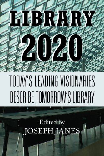 Download Library 2020: Today's Leading Visionaries Describe Tomorrow's Library Pdf