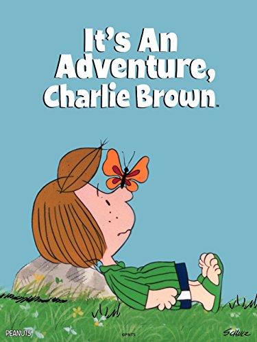 It's An Adventure, Charlie Brown -