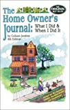 The Home Owner's Journal : What I Did When I Did It  (fourth edition)