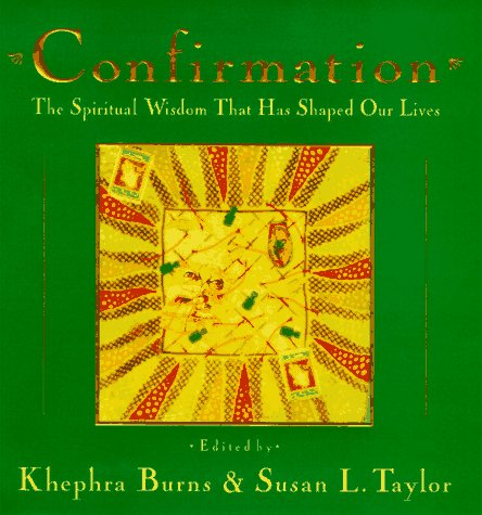 Confirmation: The Spiritual Wisdom That Has Shaped Our Lives