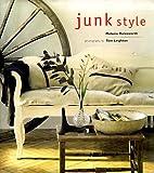 Junk Style, Melanie Molesworth, 1556706537