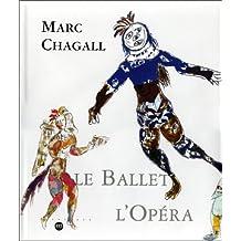 CHAGALL : LE BALLET, L'OPÉRA