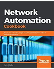 Network Automation Cookbook: Proven and actionable recipes to automate and manage network devices using Ansible