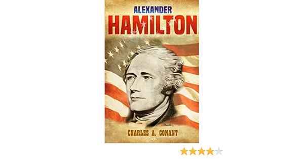 Alexander Hamilton: Amazon.es: Conant, Charles A., Rouco, Jon ...