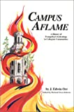 Campus Aflame : A History of Evangelical Awakenings in Collegiate Communities, Orr, James E., 0926474073