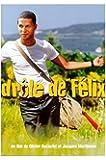 DROLE DE FELIX