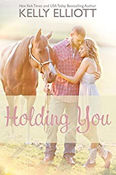 Holding You (Love Wanted In Texas Book 3) by [Elliott, Kelly]