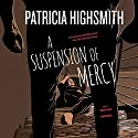 A Suspension of Mercy Audiobook by Patricia Highsmith Narrated by Simon Vance