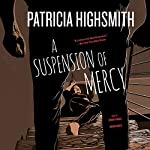 A Suspension of Mercy | Patricia Highsmith