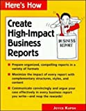 Create High-Impact Business Reports, Joyce Kupsh, 0658003909