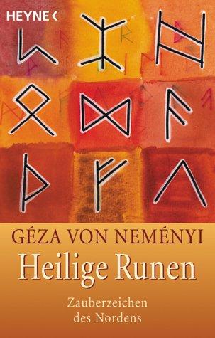 Heilige Runen. Zauberzeichen des Nordens