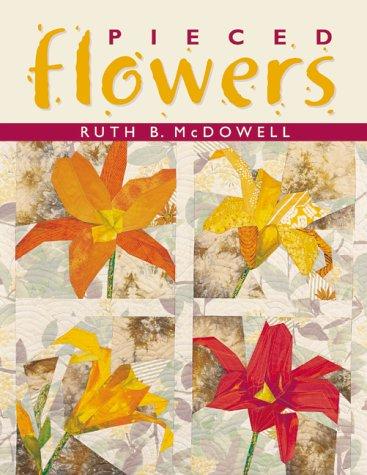 Art Quilt Flowers (Pieced Flowers)