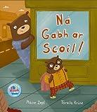Na Gabh ar Scoil! 2016 (Irish Edition)