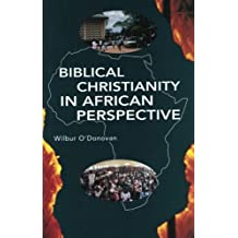Biblical Christianity in African Perspective