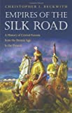 img - for Empires of the Silk Road: A History of Central Eurasia from the Bronze Age to the Present by Christopher I. Beckwith (2011-05-08) book / textbook / text book