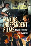 Making Independent Films, Liz Stubbs and Richard Rodriguez, 1581150571