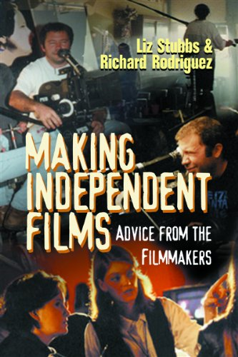 Making Independent Films: Advice from the Filmmakers