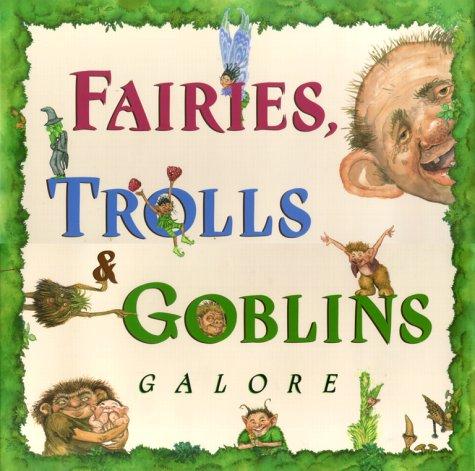 Fairies, Trolls, & Goblins Galore: Poems about Fantastic Creatures ebook