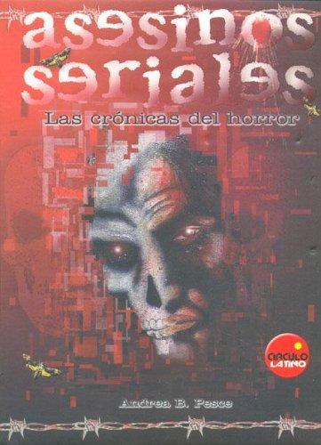 Descargar Libro Asesinos Seriales - Las Cronicas Del Horror Andrea B. Pesce