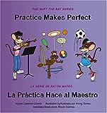 Practice Makes Perfect / la Práctica Hace al Maestro, Lorenzo Liberto, 097436682X