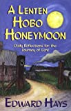 A Lenten Hobo Honeymoon, Edward Hays, 0939516438