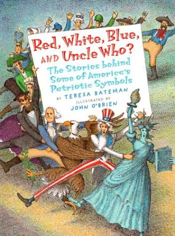 Download Red, White, Blue and Uncle Who?: The Stories Behind Some of America's Patriotic Symbols pdf epub