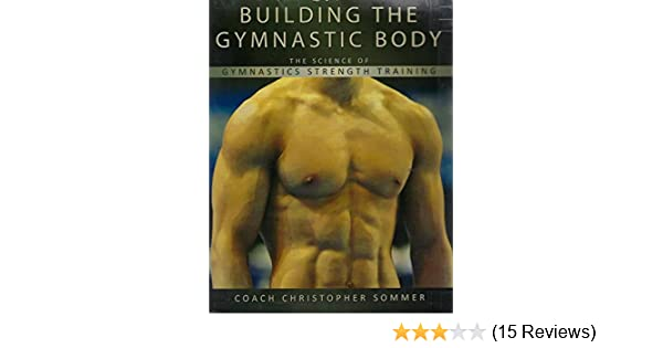 innovative design sale later Building the Gymnastic Body: The Science of Gymnastics ...