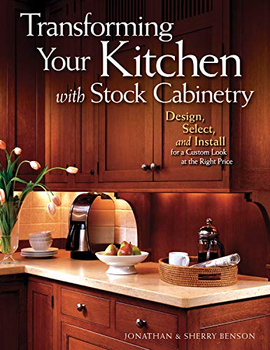 Transforming Your Kitchen with Stock Cabinetry: Design, Select, and Install for a Custom Look at the Right Price