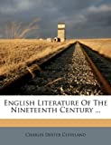 English Literature of the Nineteenth Century, Charles Dexter Cleveland, 1175306886
