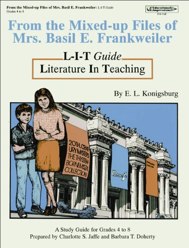 From the Mixed-up Files of Mrs.Basil E. Frankweiler by E. L. Konigsburg, Literature in Teaching Guide, for Grades 4 to 8 (L - I - T Guides)