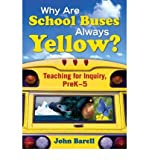 img - for Why are School Buses Always Yellow?: Teaching for Inquiry, PreK-5 (Paperback) - Common book / textbook / text book