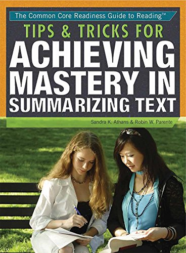 Tips & Tricks for Summarizing Text (The Common Core Readiness Guide to Reading)