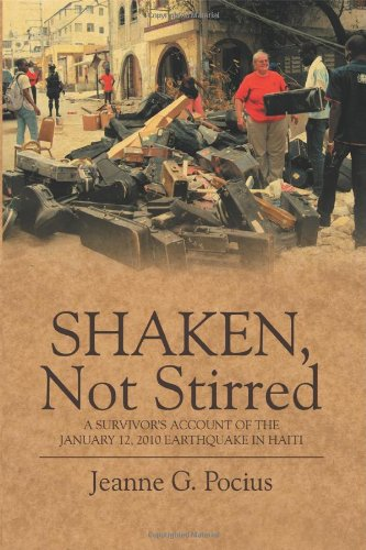 Download Shaken, Not Stirred: A Survivor's Account of the January 12, 2010 Earthquake in Haiti pdf