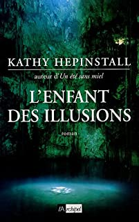L'enfant des illusions, Hepinstall, Kathy