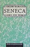 Seneca. Leben und Werk