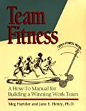 img - for Team Fitness : A How-To Manual for Building a Winning Work Team(H0825) book / textbook / text book