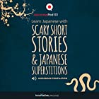 Learn Japanese with Scary Short Stories & Japanese Superstitions - Compilation Hörbuch von  Innovative Language Learning LLC Gesprochen von:  JapanesePod101.com