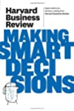 Harvard Business Review on Making Smart Decisions (Harvard Business Review Paperback Series)