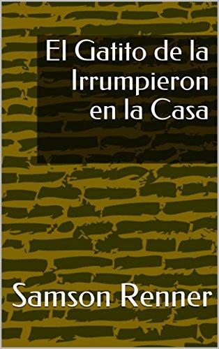 El Gatito de la Irrumpieron en la Casa (Spanish Edition) by [Renner,