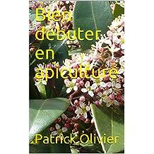 Bien débuter en apiculture (French Edition)