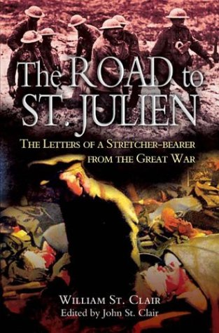 Road to St. Julien: The Letters of a Stretcher-Bearer of the Great War