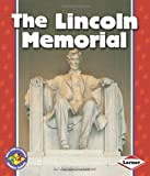The Lincoln Memorial (Pull Ahead Books) (Pull Ahead Books (Paperback))