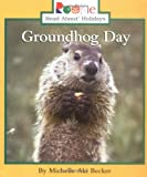 Groundhog Day (Rookie Read-About Holidays)