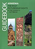 Guidebook Armenia: The Most Picturesque Sights + the Tourist s Notebook